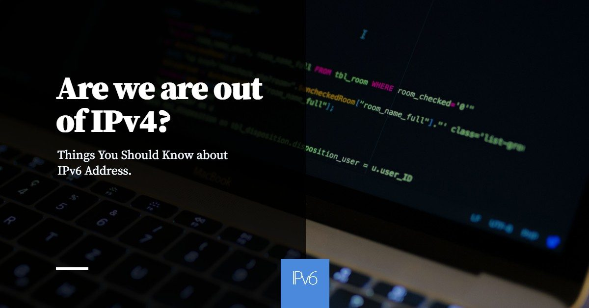 Things You Should Know about IPv6 Address
